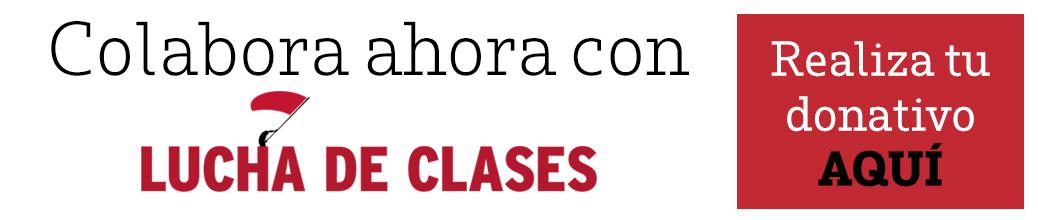 Colabora con Lucha de Clases