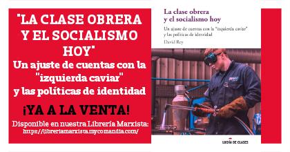 La Clase Obrera y el Socialismo Hoy